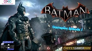 Batman Arkham Knight: Gameplay Episode 1