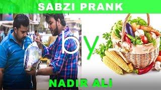 Sabzi Pakado Prank By Nadir Ali