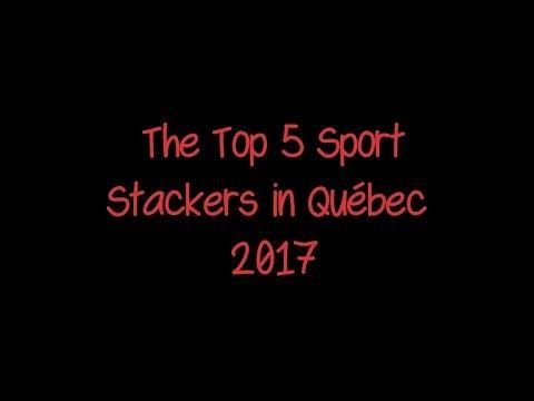 Top 5 Sport Stackers in Québec 2017   Sport Stacking
