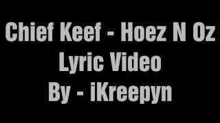 Chief Keef - Hoez N Oz [ Lyric Video ] (Bang Part 2)