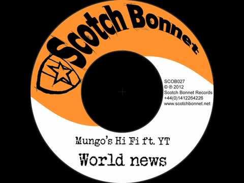 Mungo's Hi Fi Ft. YT - World News
