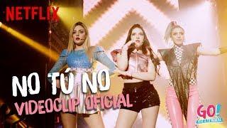 Go! Vive a tu manera - No Tu No videoclip oficial