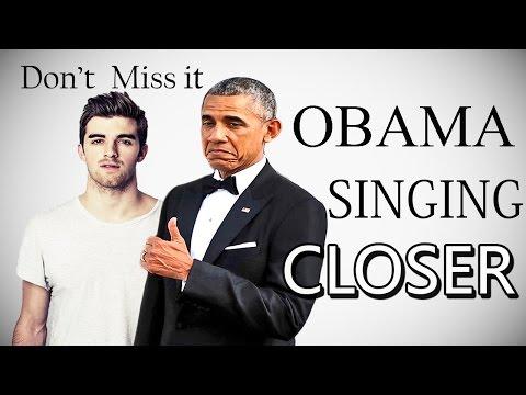 Barack Obama Singing Closer ! The...