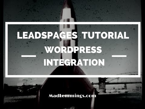 Leadpages Tutorial: Integrate With Your Wordpress Website