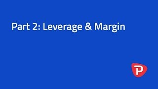 Part 2:  Leverage and Margin
