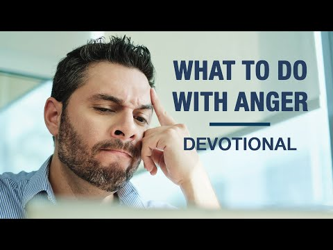 Learn What to Do with Your Anger - Devotional