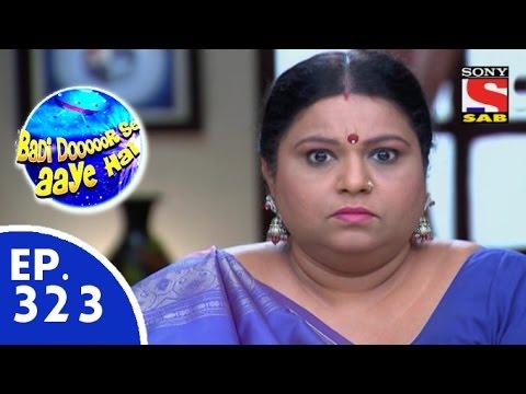 Download Badi Door Se Aaye Hain - बड़ी दूर से आये है - Episode 323 - 2nd September, 2015