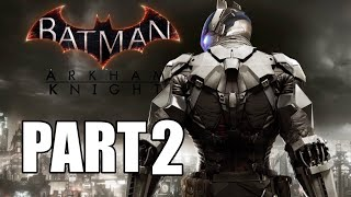 BATMAN : ARKHAM KNIGHT - GAMEPLAY PART 2