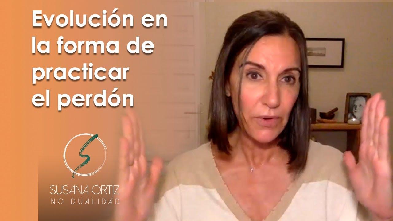 Evolución en la forma de practicar el perdón - UCDM - Susana Ortiz