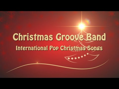 Christmas Groove Band - International Pop Christmas Songs