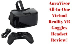 AuraVisor All-In-One Virtual Reality VR Goggles Headset Review!
