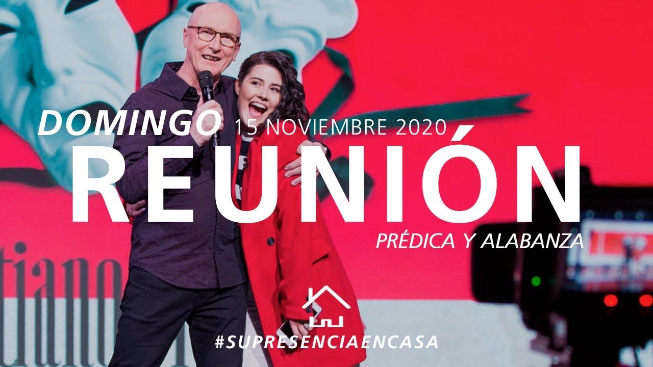 ? Reunión Domingo ??? (Prédica y Alabanza) - 15 Noviembre 2020 | El Lugar de Su Presencia