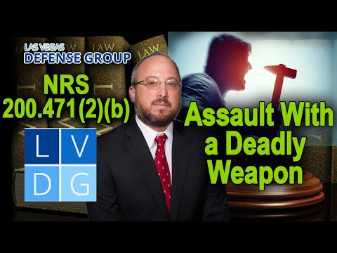 "What if I'm busted for ""assault with a deadly weapon"" in Nevada? Law and penalties."