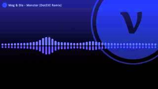 Meg  Dia - Monster (DotEXE Dubstep Remix).mp3