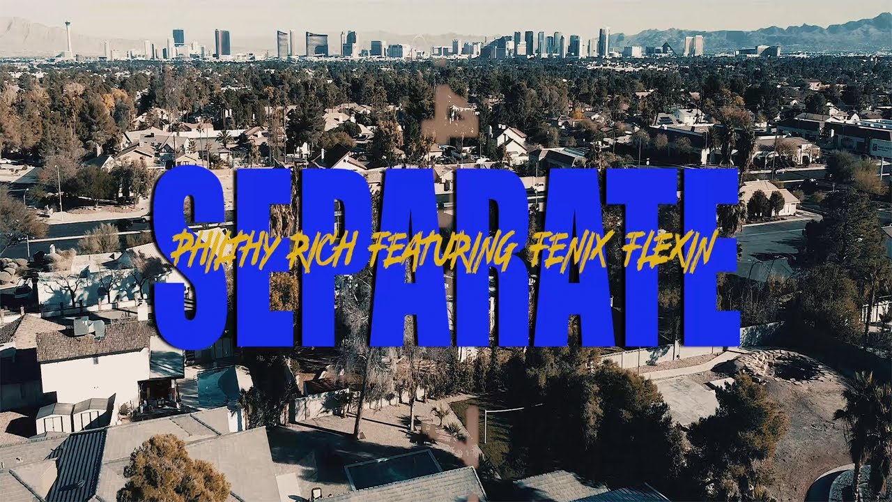 Download Philthy Rich ''Separate'' ft Fenix Flexin (Official Video) Dir. by @CMDELUX