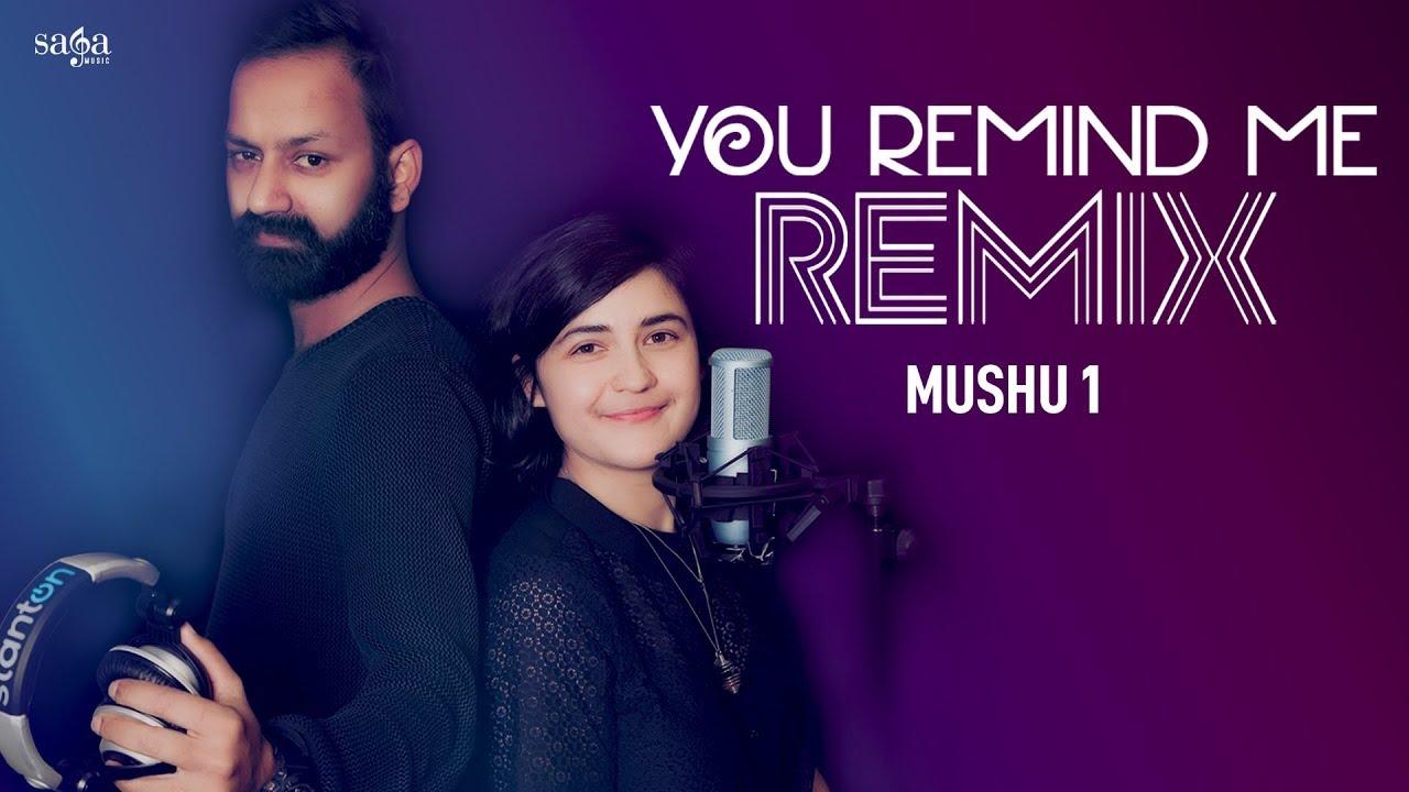 You Remind Me - Remix Sound Effect   Mushu 1   English Dj Song   New Songs 2019   Saga Music