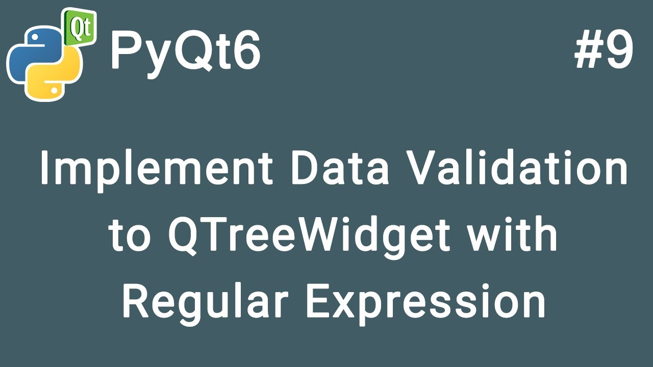 Implement Data Validation with Regular Express to QTreeWidget | PyQt6 Tutorial