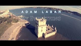 ADAM LABAR | My Everything Official Music Video