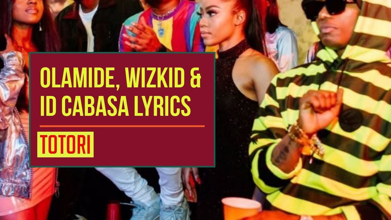 olamide ft wizkid totori mi download mp3