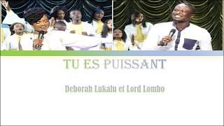 Tu es puissant - Deborah Lukalu & Lord Lombo
