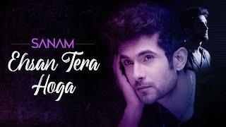 Ehsan Tera Hoga | Sanam