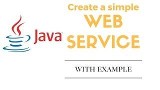إنشاء خدمة ويب بسيطة في جافا: طريقة سهلة