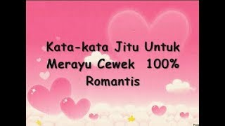 Kata kata Jitu Untuk Merayu Cewek 100 Romantis