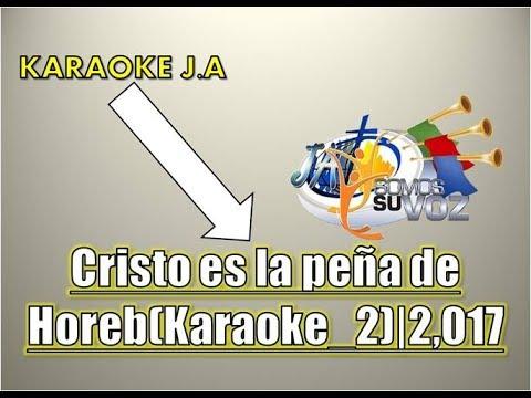 Cristo es la peña de Horeb(Karaoke_2)|2,017