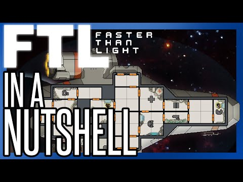 FTL: FASTER THAN LIGHT In a Nutshell