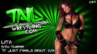 "Lita 5th Theme ""It Just Feels Right (V3)"" 