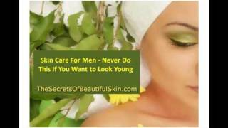 Skin Care For Men - Never Do This If You Want to Look Young Thumbnail