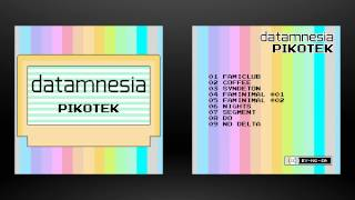 [FREE DOWNLOAD] datamnesia - Pikotek (promo crossfade)