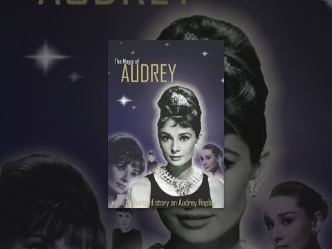 Audrey Hepburn: The Magic of Audrey