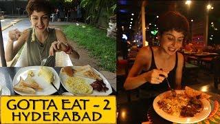 Gotta Eat    Part 2    Hyderabad