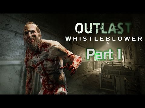 Outlast: The Whistleblower - Gameplay/walkthrough: Part 1 - Open your eyes (PS4)