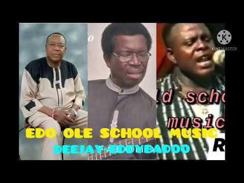 Download Edo old school mixtape Osayomore joseph Fabomo Robinson imade Adviser nowamagbe (DEEJAY-EDDYBADOO)