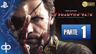 Metal Gear Solid 5 The Phantom Pain Parte 1 Gameplay Español PS4 1080p 60fps | Prologo Despertar
