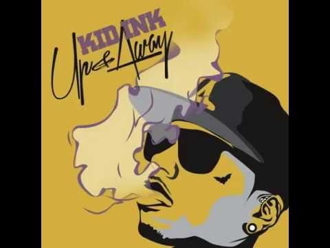 Up & Away - Kid Ink (Full Album)