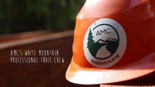 AMC's White Mountain Professional Trail Crew