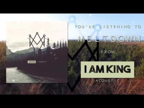 I Am King - Meltdown (Acoustic)