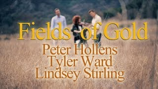 Repeat youtube video Fields Of Gold - Lindsey Stirling & Tyler Ward & Peter Hollens