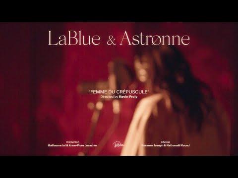 LaBlue & Astrønne - Femme du Crépuscule (Live Session)