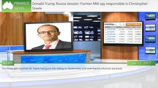 Donald Trump Russia dossier: Former MI6 spy responsible is Christopher Steele