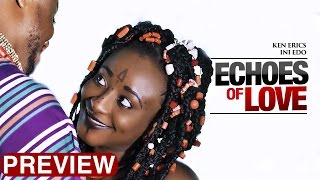 Echoes Of Love -  Latest 2017 Nigerian Nollywood Traditional Movie (10 min preview)