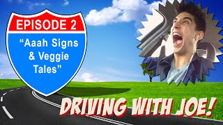 Driving with Joe (Vlog) - Aaah Signs & Veggie Tales - Ep. 2 thumbnail