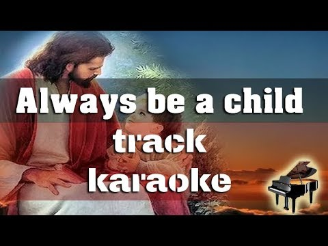 You will always be a child Karaoke track
