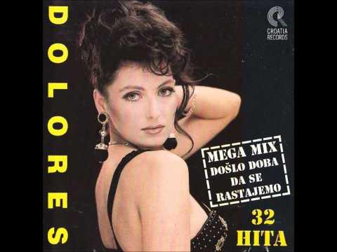 Dolores - Mix 4.(Boli,boli,Tuga samo tuga,Vino piju,Zakuni se)