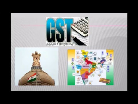 Goods and Services Tax ( GST Bill)India  Explained