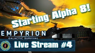 STARTING A NEW ALPHA 8 GAME  -  Empyrion: Galactic Survival Live #4