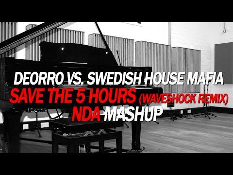 ⭐️⭐️⭐️ Deorro vs. Swedish House Mafia - Save The 5 Hours (Waveshock Remix) (NDA MashUp)